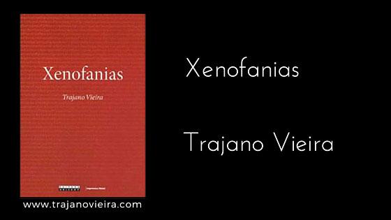 Xenofanias (2006) – tradução por Trajano Vieira dos fragmentos de Xenófanes. Editora Unicamp